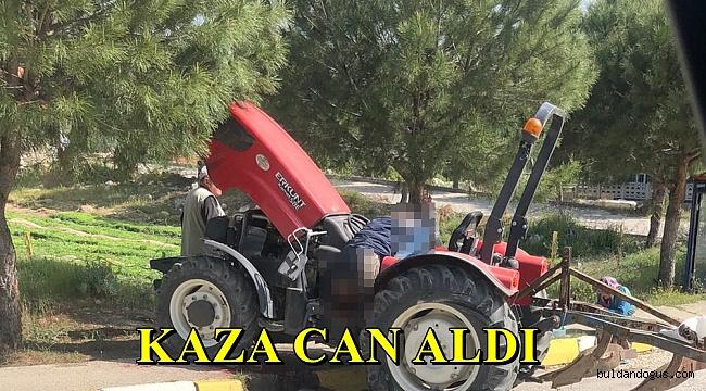 TRAKTÖR KAZASINDA HAYATINI KAYBETTİ