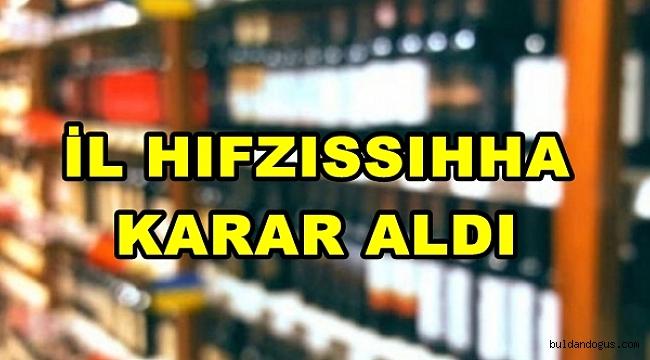 KISITLAMA GÜNLERİNDE ALKOL SATIŞI YASAKLANDI